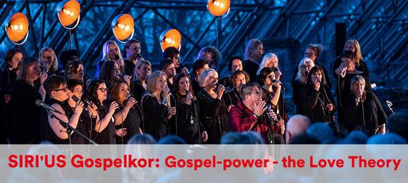 SIRI'US Gospelkor: Gospel-power - the Love Theory
