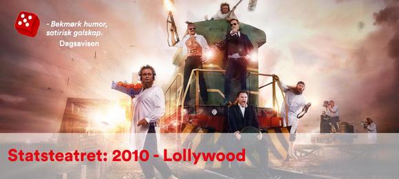 Statsteatret: 2010 - Lollywood