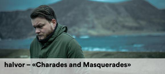halvor – Releasekonsert «Charades and Masquerades»