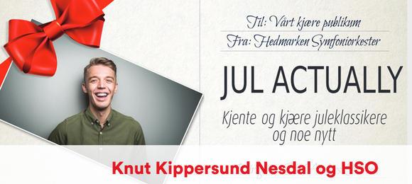 Jul Actually med Knut Kippersund Nesdal og Hedmarken Symfoniorkester