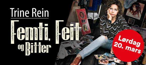 Trine Rein – Femti, Feit & Bitter!
